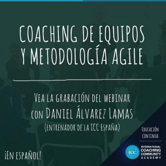 Grabaciones de Webinar: Coaching de equipos y metodología Agile