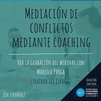 Grabación de Webinar: Mediación de conflictos mediante Coaching